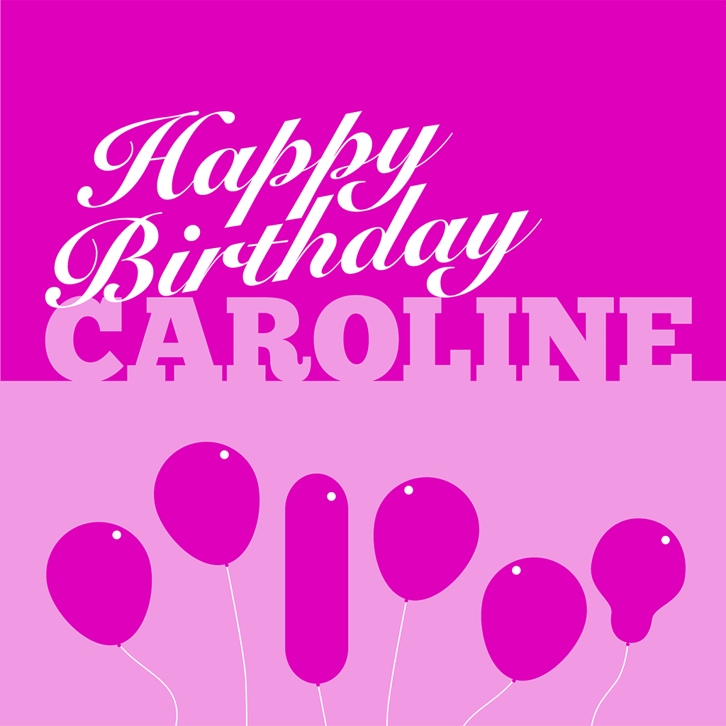 Happy Birthday Caroline Card