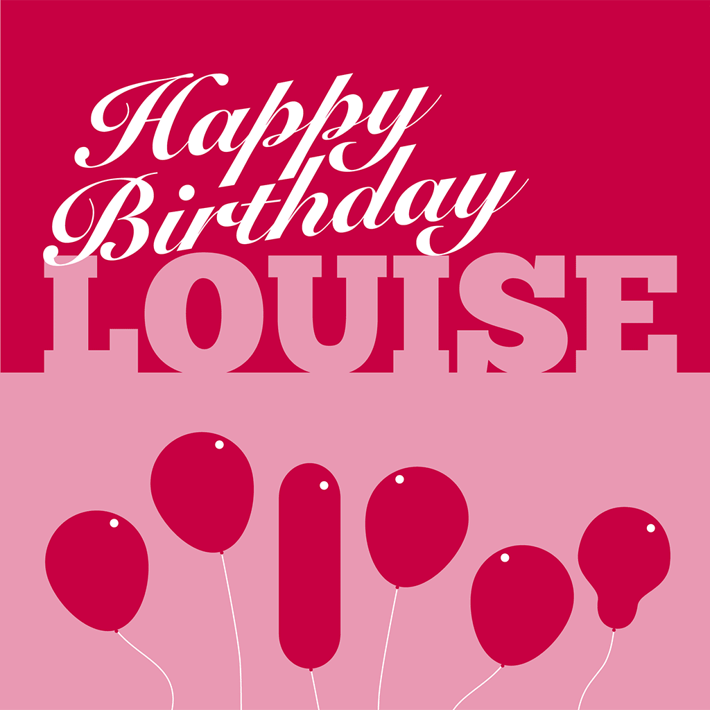 Happy Birthday Louise Card