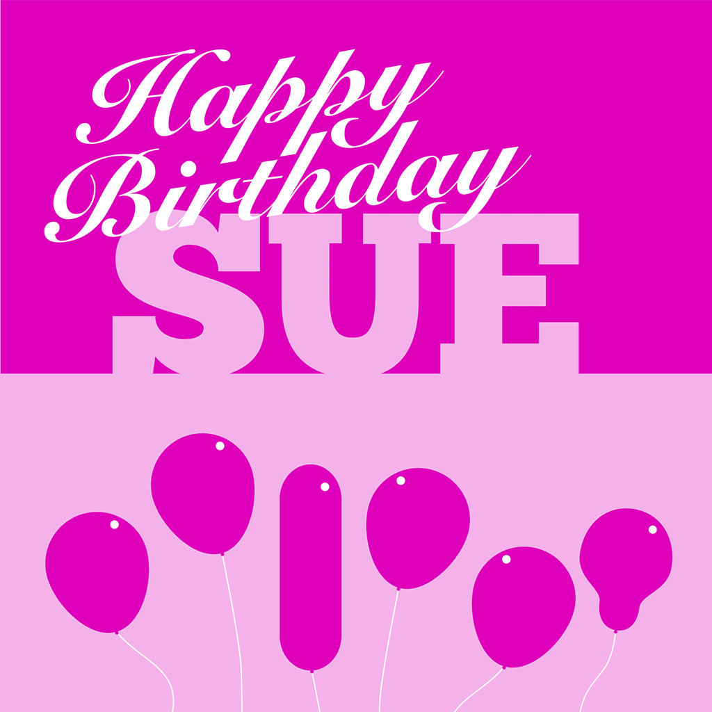 Happy Birthday Sue Card