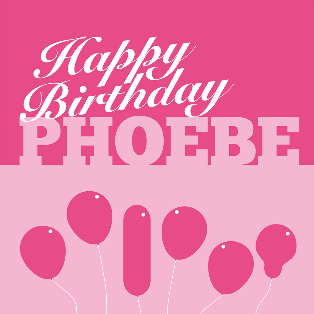Happy Birthday Phoebe Card